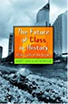 The Future of Class in History: What'...