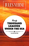 Twenty Thousand Leagues Under The Sea: By Jules Verne : Illustrated (English Edition)