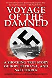 Voyage of the Damned: A Shocking True Story of Hope, Betrayal, and Nazi Terror (1616080124) by Thomas, Gordon