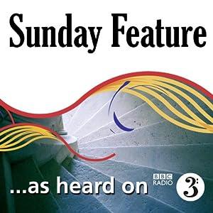 The Shadow of the Emperor (BBC Radio 3: Sunday Feature) Radio/TV Program
