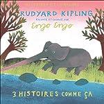 3 histoires comme ça | Rudyard Kipling