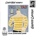 Fatalitas (Chéri-Bibi 4) | Gaston Leroux