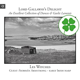 Lord Gallaway's Delight: An Excellent Collection of Dances & Gaelic Laments