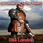 Surrendering to the Knight | Elle London