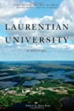 img - for Laurentian University: A History book / textbook / text book