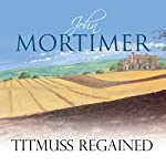 Titmuss Regained | John Mortimer