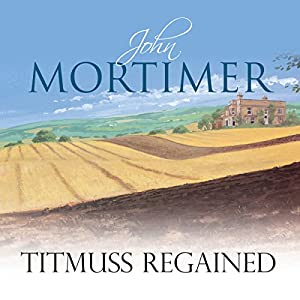 Titmuss Regained | [John Mortimer]
