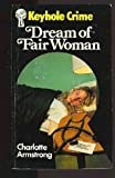 Dream of Fair Woman (Keyhole Crime S.) (0263736806) by Charlotte Armstrong