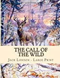 Jack London The Call of the Wild: Large Print