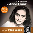 Le Journal d'Anne Frank (       UNABRIDGED) by Anne Frank Narrated by Irène Jacob