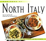 img - for The Food of North Italy: Authentic Recipes from Piedmont, Lombardy, and Valle d'Aosta (Periplus World Cookbooks) book / textbook / text book