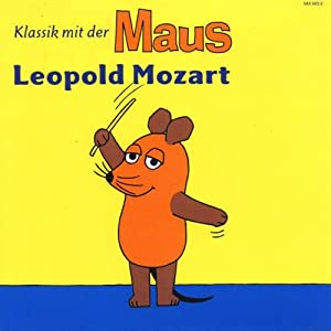 Klassik mit der Maus - Leopold Mozart