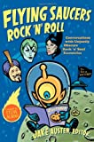 Image of Flying Saucers Rock 'n' Roll: Conversations with Unjustly Obscure Rock 'n' Soul Eccentrics (Refiguring American Music)