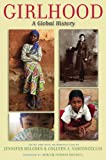 img - for Girlhood: A Global History (Series in Childhood Studies) book / textbook / text book
