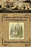 Walden, and On the Duty of Civil Disobediance