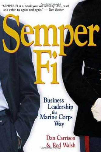 Semper Fi: Business Leadership the Marine Corps