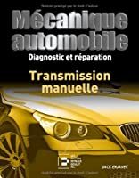 Mécanique automobile, Diagnostic et Reparation :  Transmission Manuelle