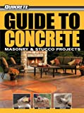 Guide to Concrete: Masonry & Stucco Projects (Quikrete) - 1589234162