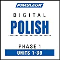 Polish Phase 1, Units 1-30: Learn to Speak and Understand Polish with Pimsleur Language Programs  by Pimsleur