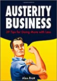 img - for Austerity Business: 39 Tips for Doing More With Less book / textbook / text book