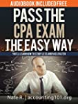 Pass the CPA Exam the Easy Way: How t...