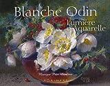 echange, troc Monique Pujo Monfran - Blanche Odin : Lumière d'aquarelle