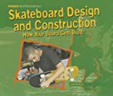 Skateboarding Design and Construction (Power Skateboarding)