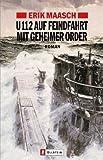U-112 auf Feindfahrt mit geheimer Order (Ein Arne-Thomsen-Roman, Band 2) title=
