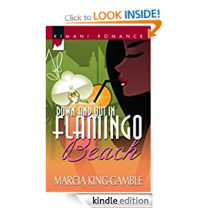 Down And Out In Flamingo Beach (Kimani Romance) Marcia King-Gamble