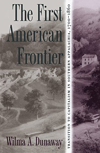 The First American Frontier: Transition to Capitalism in Southern Appalachia, 1700-1860 (Fred W. Morrison Series in Southern Studies)