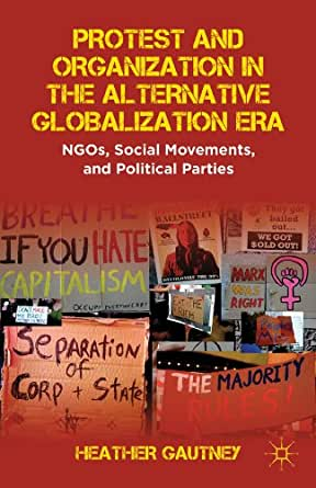 Protest and Organization in the Alternative Globalization ...