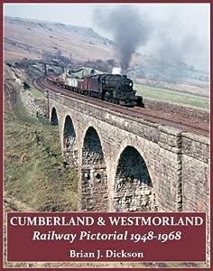 Cumberland & Westmorland Railway Pictorial 1948-1968, Brian J. Dickson