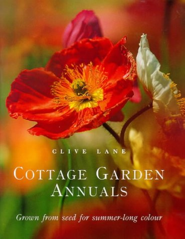 Cottage Garden Annuals: Grown from Seed for Summer-Long Colour