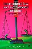 International Law and International Relations (International Relations for the 21st Cen)