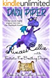 Princess Callie and the Fantastic Fire-Breathing Dragon (The Callie Chronicles Book 2)