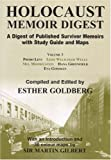 HOLOCAUST MEMOIR DIGEST: A Digest of Published Survivor Memoirs: A Digest of Published Survivor Memoirs with Study Guide and Maps: pt. 3