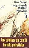 La guerre de 1948 en Palestine : Aux origines du conflit israélo-arabe