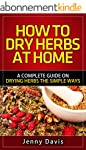 How to Dry Herbs at Home:: A Complete...