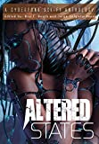 img - for Altered States: a cyberpunk sci-fi anthology Hardcover - December 15, 2014 book / textbook / text book