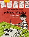 Mon premier livre de peinture chinois...