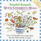 Annabel Karmel's Quick Children's Meals