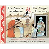 The Master Swordsman and the Magic Doorway: Two Legends from Ancient China