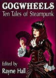img - for Cogwheels: Ten Tales of Steampunk (Ten Tales Fantasy and Horror Stories Book 10) book / textbook / text book