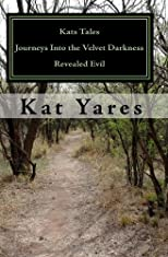Kats Tales - Journeys Into the Velvet Darkness: Revealed Evil