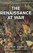 The Renaissance At War Cassell&#39;S History Of Warfare: Amazon.co.uk: Thomas Arnold: Books