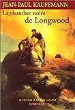 La chambre noire de Longwood : le voyage à Sainte-Hélène
