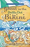 Ghost in the Polka Dot Bikini (A Ghost of Granny Apples Mystery Series Book 2)