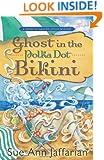 Ghost in the Polka Dot Bikini (A Ghost of Granny Apples Mystery Series Book 2)