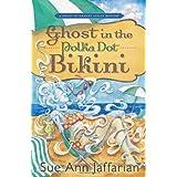 Ghost in the Polka Dot Bikini (A Ghost of Granny Apples Mystery) ~ Sue Ann Jaffarian