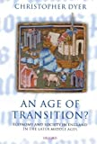 img - for An Age of Transition?: Economy and Society in England in the Later Middle Ages (Ford Lectures) New edition by Dyer, Christopher (2007) Paperback book / textbook / text book